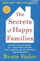 Book Cover: The Secret of Happy Families by Bruce Feiler